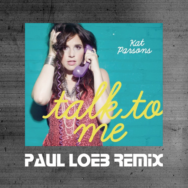 Kat Parsons - Talk To Me (Paul Loeb Remix)